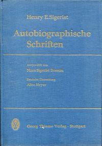 Autobiographische Schriften. Ausgewählt von Nora Sigerist Beeson.