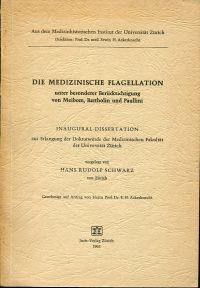 Die medizinische Flagellation unter besonderer Berücksichtigung von Meibom, Bartholin und Paullini.