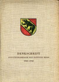 Die Hypothekarkasse des Kantons Bern. 1846-1946. Denkschrift.