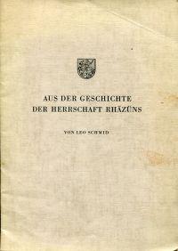 Aus der Geschichte der Herrschaft Rhäzüns.