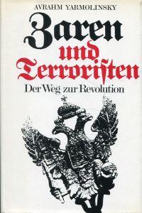 Zaren und Terroristen. Der Weg zur Revolution.