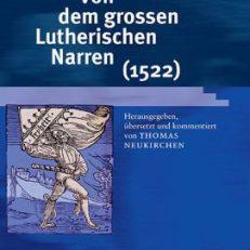 Von dem grossen Lutherischen Narren (1522). Kommentiert von Thomas Neukrichen