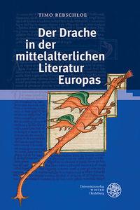 Der Drache in der mittelalterlichen Literatur Europas.