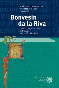 Bonvesin de la Riva. Poesia, lingua e storia a Milano nel tardo Medioevo ; atti della giornata di studio, Heidelberg, 29 giugno 2006.