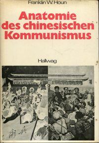 Anatomie des chinesischen Kommunismus.