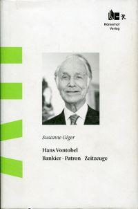 Hans Vontobel. Bankier, Patron, Zeitzeuge.