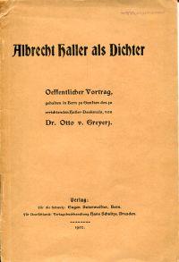 Albrecht Haller als Dichter. öffentlicher Vortrag, gehalten in Bern zu Gunsten des zu errichtenden Haller-Denkmals.