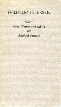 Wilhelm Petersen. Skizze seines Wesens und Lebens.
