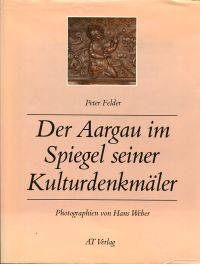Der Aargau im Spiegel seiner Kunstdenkmäler.
