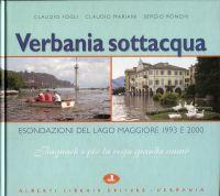"""Verbania sottacqua. Esondazione del Lago Maggiore 1993-2000. """"Bagnach i pèe la venn granda anmò""""."""
