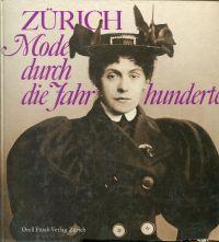 Zürich. Mode durch die Jahrhunderte.
