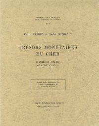 Trésors monétaires du Cher. Lignières (294-310), Osmery (294-313).