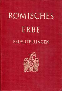 Römisches Erbe. Ein Lesebuch lateinscher Literatur. Erläuterungen.