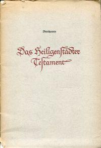 Das Heiligenstädter Testament. [An seine Brüder Carl und (Johann)].