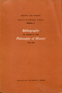 Bibliography of Works in the Philosophy of History 1500 - 1800.
