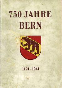 750 Jahre Bern. [1191-1941].