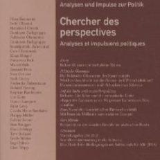 Auf der Suche nach Perspektiven. Analysen und Impulse zur Politik Chercher des perspectives analyses et impulsions politiques.