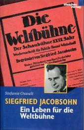 Siegfried Jacobsohn, ein Leben für die Weltbühne. eine Berliner Biographie.
