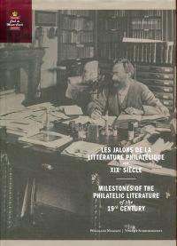 Les Jalons de la Littérature Philatelique au XIX Siècle. Milestones of the Philatelic Literature of the 19th Century.