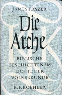 Die Arche. Biblische Geschichten im Lichte der Völkerkunde.
