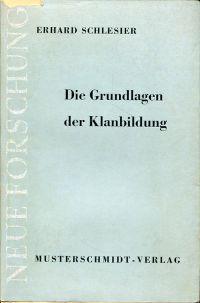 Die Grundlagen der Klanbildung. Zwei Beiträge zur völkerkundlichen Methodik und Soziologie auf Grund melanesischen Materials.