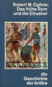 Das frühe Rom und die Etrusker.