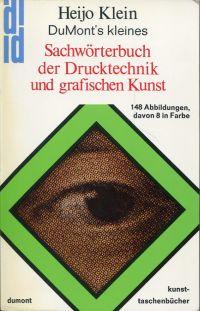 DuMonts kleines Sachwörterbuch der Drucktechnik und grafischen Kunst. Von Abdruck bis Zylinderpresse.