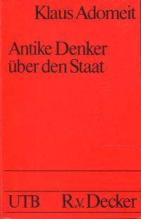 Antike Denker über den Staat. Eine Einführung in die politische Philosophie.