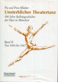 Unsterblicher Theatertanz, Band 2: Von 1860 bis 1967.