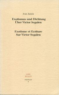 Exotismus und Dichtung. Über Victor Segalen. Exotisme et écriture sur Victor Segalen.