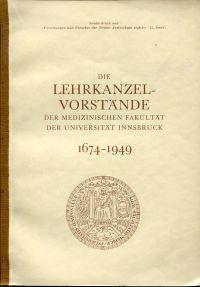 Die Lehrkanzelvorstände der medizinischen Fakultät der Universität Innsbruck. 1674-1949.