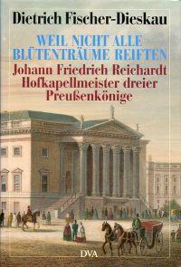 """""""Weil nicht alle Blütenträume reiften"""". Johann Friedrich Reichardt, Hofkapellmeister dreier Preussenkönige Porträt und Selbstporträt."""