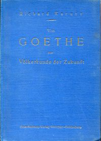 Von Goethe zur Völkerkunde der Zukunft.