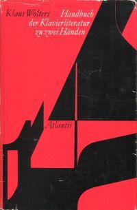 Handbuch der Klavierliteratur, Band 1: Klaviermusik zu zwei Händen.