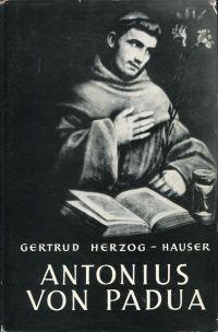 Antonius von Padua. Sein Leben u. sein Werk.
