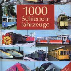 1000 Schienenfahrzeuge. [Lokomotiven, Triebwagen, Gelenkwagen, Straßenbahnen, Zahnradbahnen, U-Bahnen, Stadtbahnfahrzeuge].