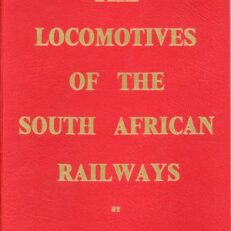 The locomotives of the South African Railways.
