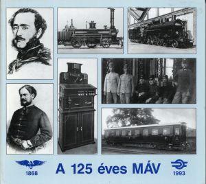 A 125 éves MÁV. [1868 - 1993].