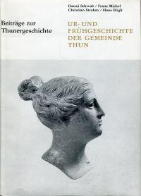 Ur- und Frühgeschichte der Gemeinde Thun.