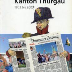 200 Jahre Kanton Thurgau. 1803 bis 2003 ; das Jubiläum im Spiegel der Thurgauer Zeitung.
