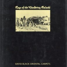Rugs of the wandering Baluchi. Compiled by David Black and Clive Loveless.