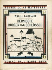 Bernische Burgen und Schlösser des deutschen Kantonsteils.