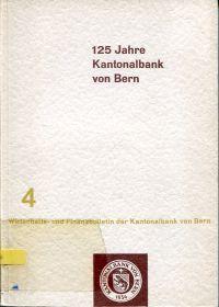 125 Jahre Kantonalbank von Bern.
