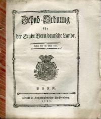 Zehnd-Ordnung für der Stadt Bern deutsche Lande. Geben den 18. Mäy 1787.