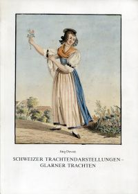 Schweizer Trachtendarstellungen - Glarner Trachten. Museum des Landes Glarus, Trachtenbilder-Schenkung Ida Vischer-Jenny, Ausstellung 2. September bis 30. November 1986.