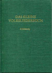 Das kleine Volksliederbuch. Ausgewählte Liedsätze für 3 gemischte Stimmen (Sopran, Alt, Bariton).