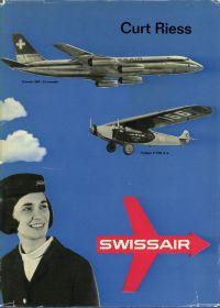 Swissair. Von fliegenden Kisten zum Jet.