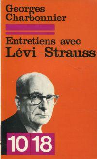 Entretiens avec Claude Lévi-Strauss.