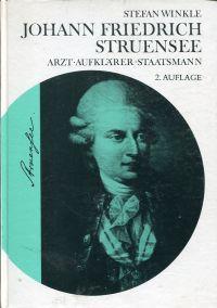 Johann Friedrich Struensee. Arzt, Aufklärer und Staatsmann ; Beitrag zur Kultur-, Medizin- und Seuchengeschichte der Aufklärungszeit.