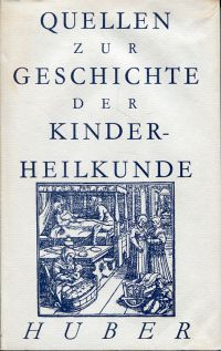 Quellen zur Geschichte der Kinderheilkunde.